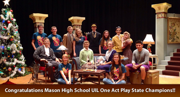Congratulations Mason High School UIL One Act Play State Champions!!